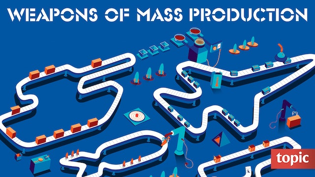 Weapons of Mass Production