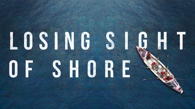 Losing Sight of Shore