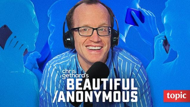 Chris Gethard's Beautiful/Anonymous