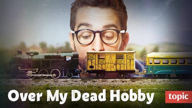 Over My Dead Hobby