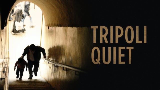 Tripoli, Quiet