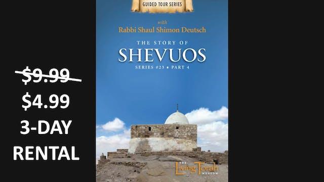The Story of Shevuos Vol. 4