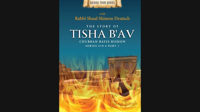 The Story of Thisha B'Av - Churban Bayis Rishon