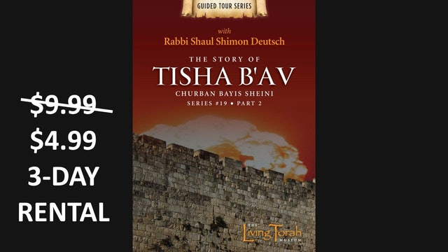 The Story of Thisha B'Av - Churban Bayis Sheini