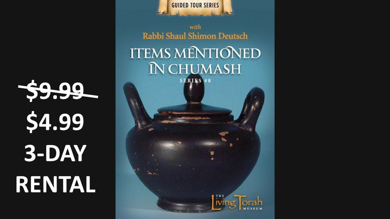 Guided Tour #8 Items Mentioned in Chumash
