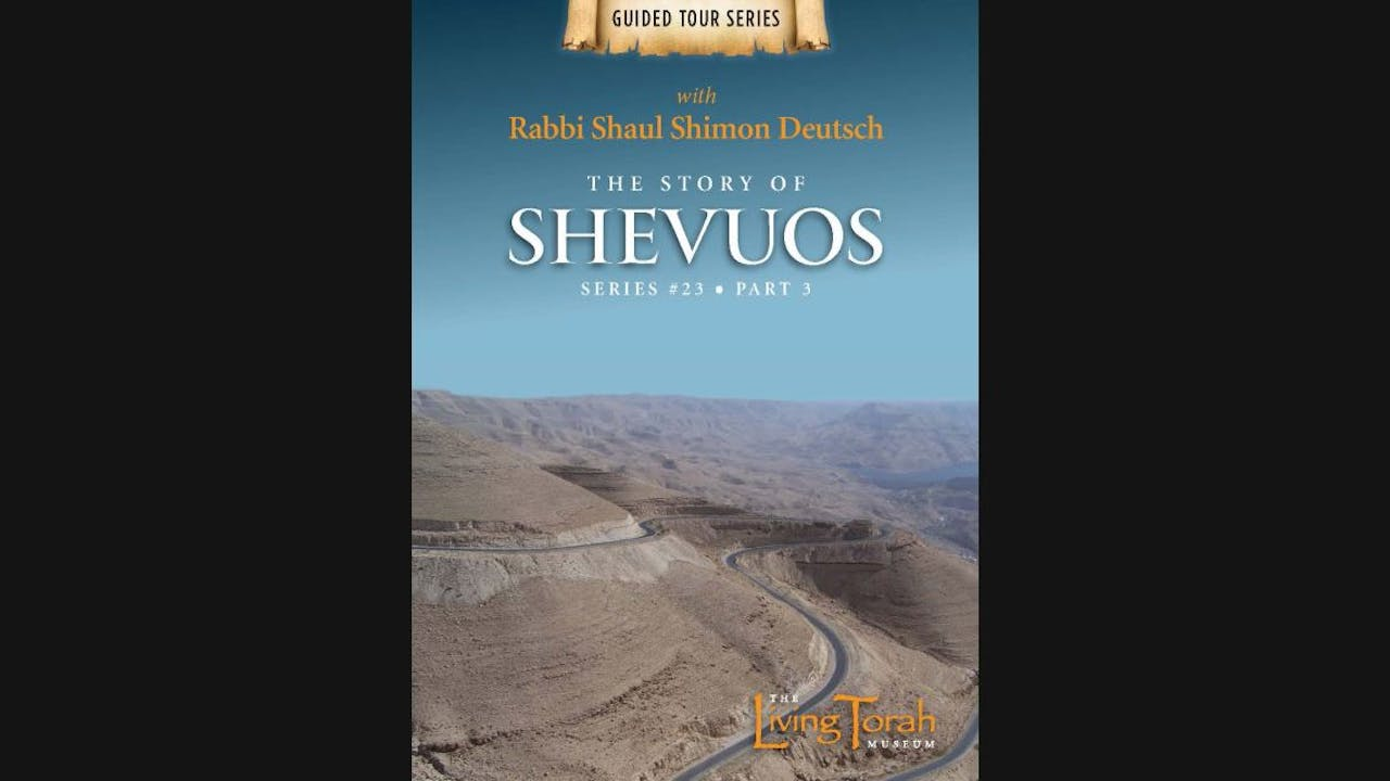 The Story of Shevuos Part. 3