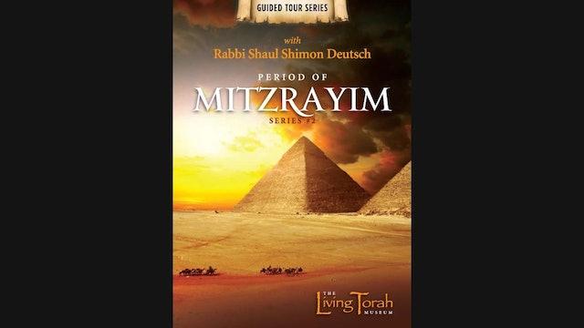 Guided Tour #2 - Period of Mitzrayim