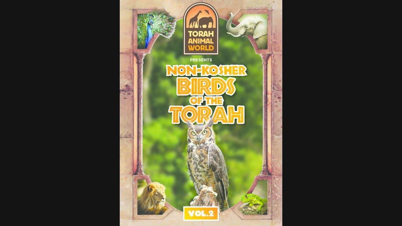 Non Kosher Birds of the Torah Vol .2