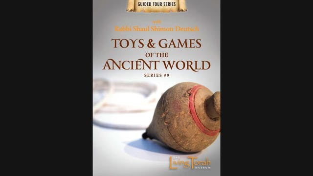 Guided Tour #9 Toys & Games of the Ancient World