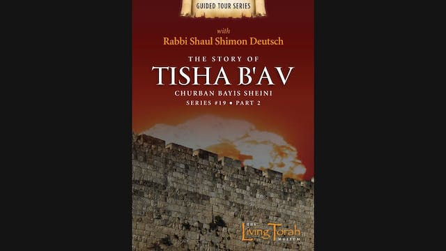 The Story of Thisha B'Av - Churban Bayis Sheini