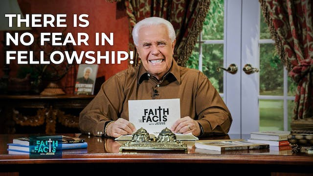 There Is No Fear In Fellowship!