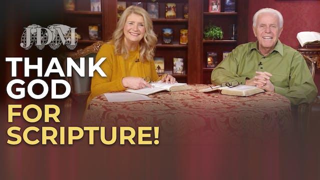Thank God For Scripture!