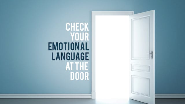 Check Your Emotional Language at the ...