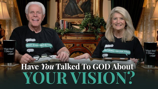 Have You Talked To God About Your Vis...