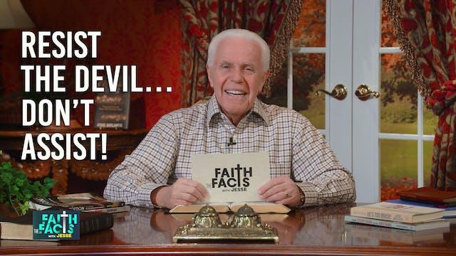 Resist the Devil...Don't Assist!