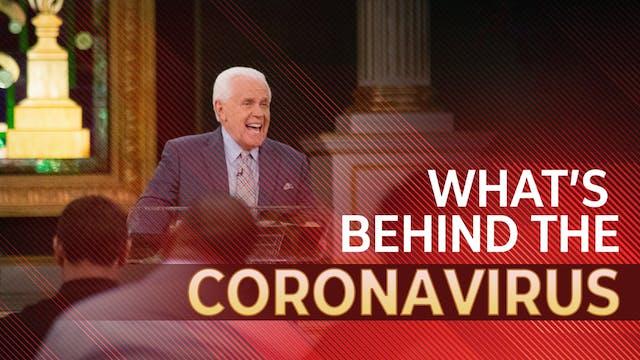 What's Behind the Coronavirus?
