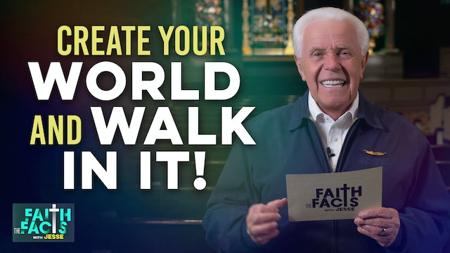 Create Your World and Walk in It!