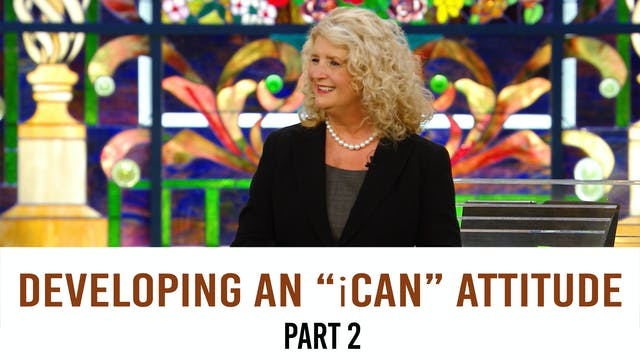 """Developing An """"iCan"""" Attitude, Part 2"""