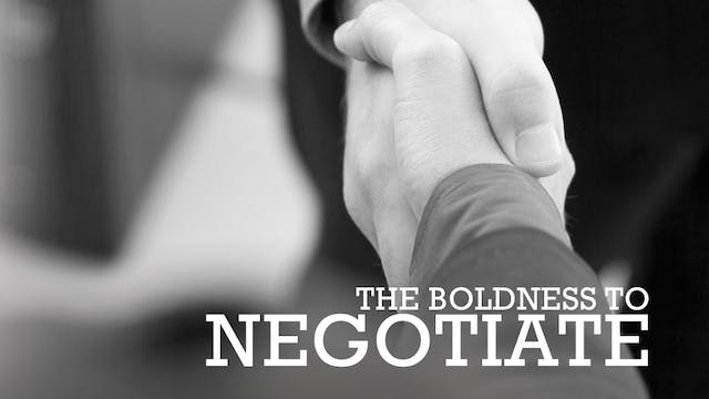 The Boldness to Negotiate