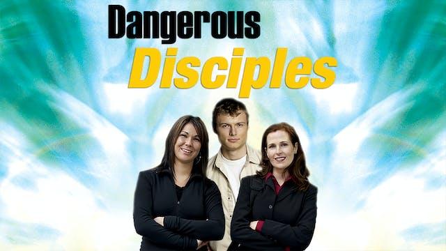 Dangerous Disciples