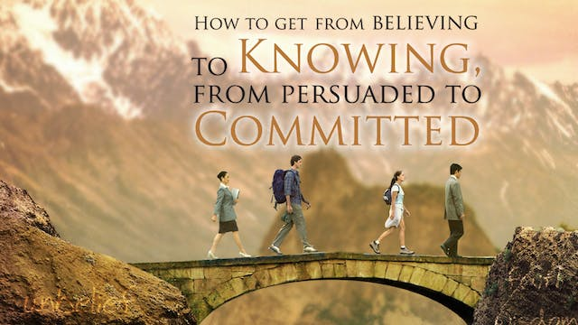 How to Get From Believing to Knowing,...