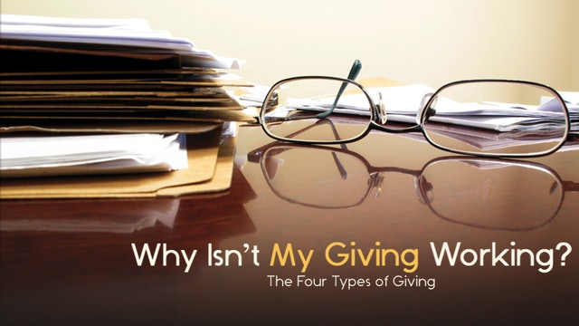 Why Isn't My Giving Working? - Main Message