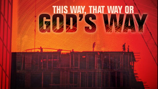 This Way, That Way or God's Way