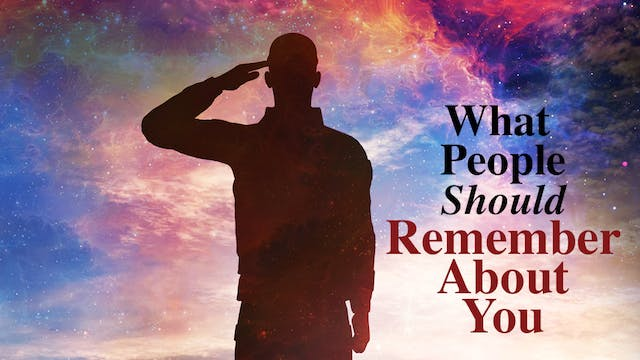 What People Should Remember About You