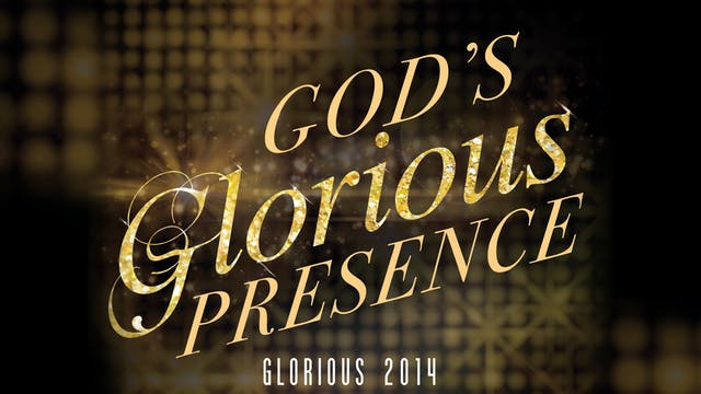 Celebrate God's Glorious Presence