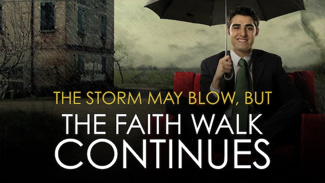 The Storm May Blow, but the Faith Wal...