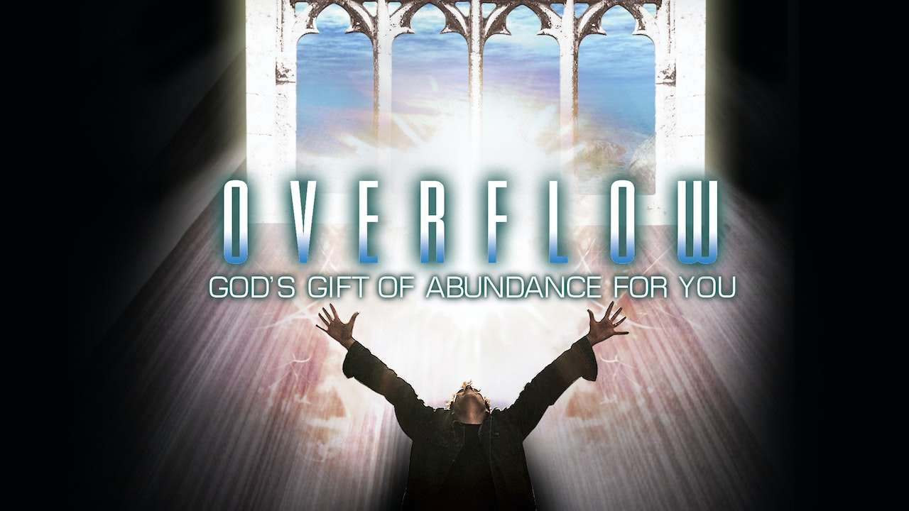 Overflow - God's Gift of Abundance for You