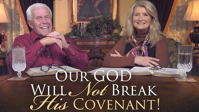 Our God Will Not Break His Covenant!