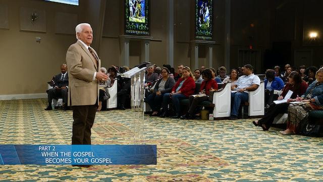 When The Gospel Becomes Your Gospel, Part 2