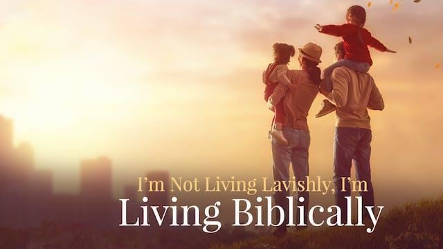 I'm Not Living Lavishly, I'm Living B...