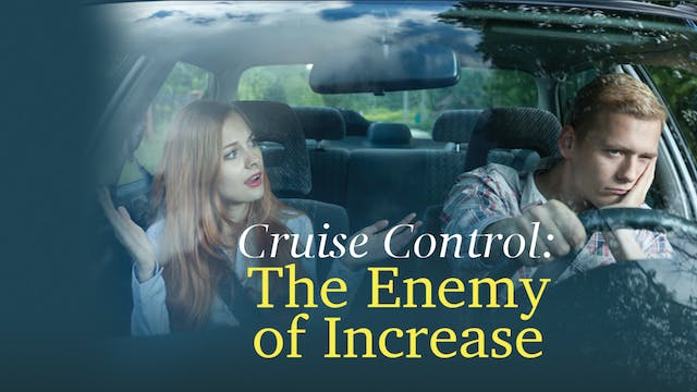 Cruise Control: The Enemy of Increase