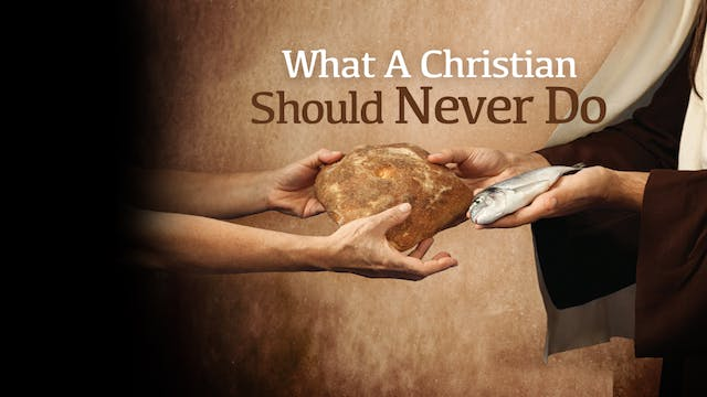 What a Christian Should Never Do