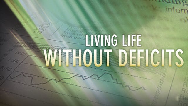 Living Life Without Deficits