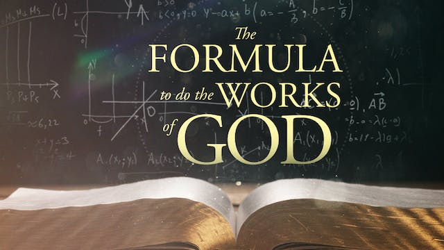 The Formula To Do The Works Of God