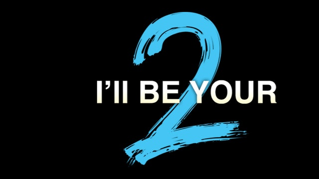 I'll Be Your 2