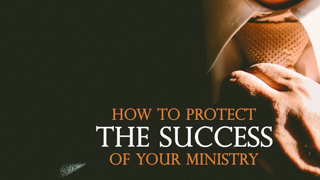 How To Protect The Success Of Your Ministry