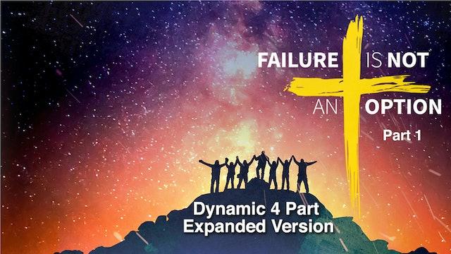 Failure Is Not an Option, Part 1
