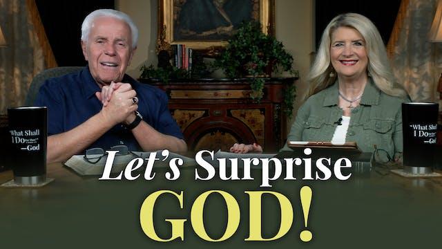 Let's Surprise God!