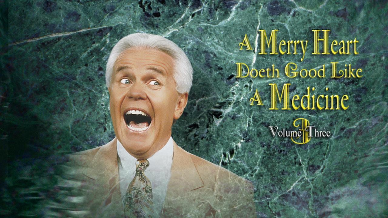 A Merry Heart Doeth Good Like a Medicine, Vol. 3