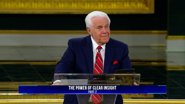 The Power of Clear Insight, Part 2