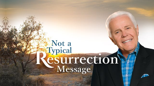 Not A Typical Resurrection Message