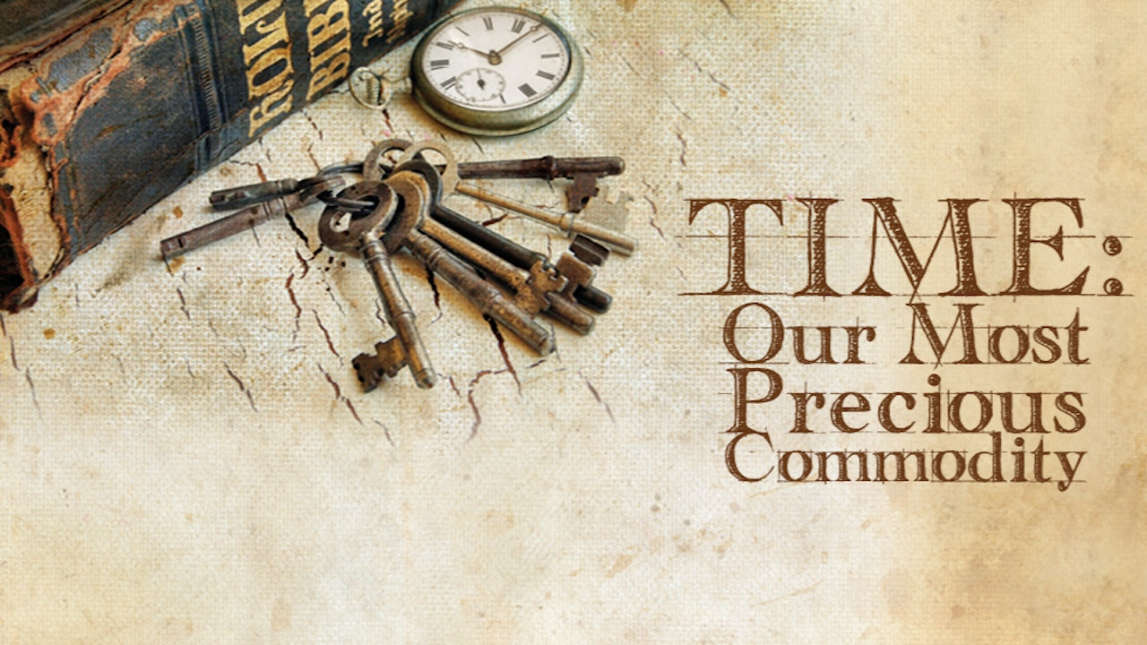 Time: Our Most Precious Commodity