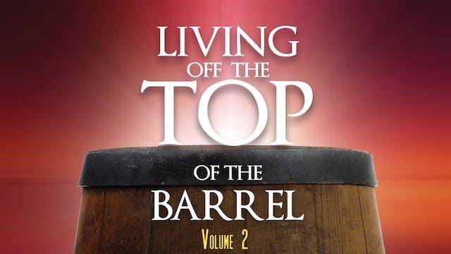 Living Off the Top of the Barrel, Vol...