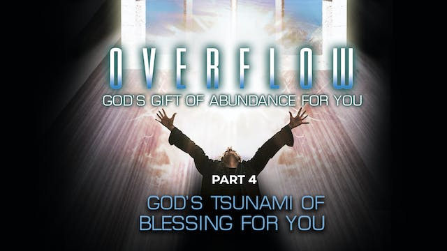 Overflow, Part 4 - God's Tsunami of B...