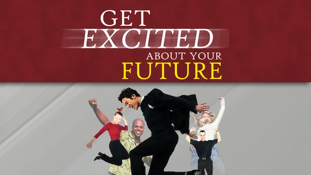 Get Excited About Your Future
