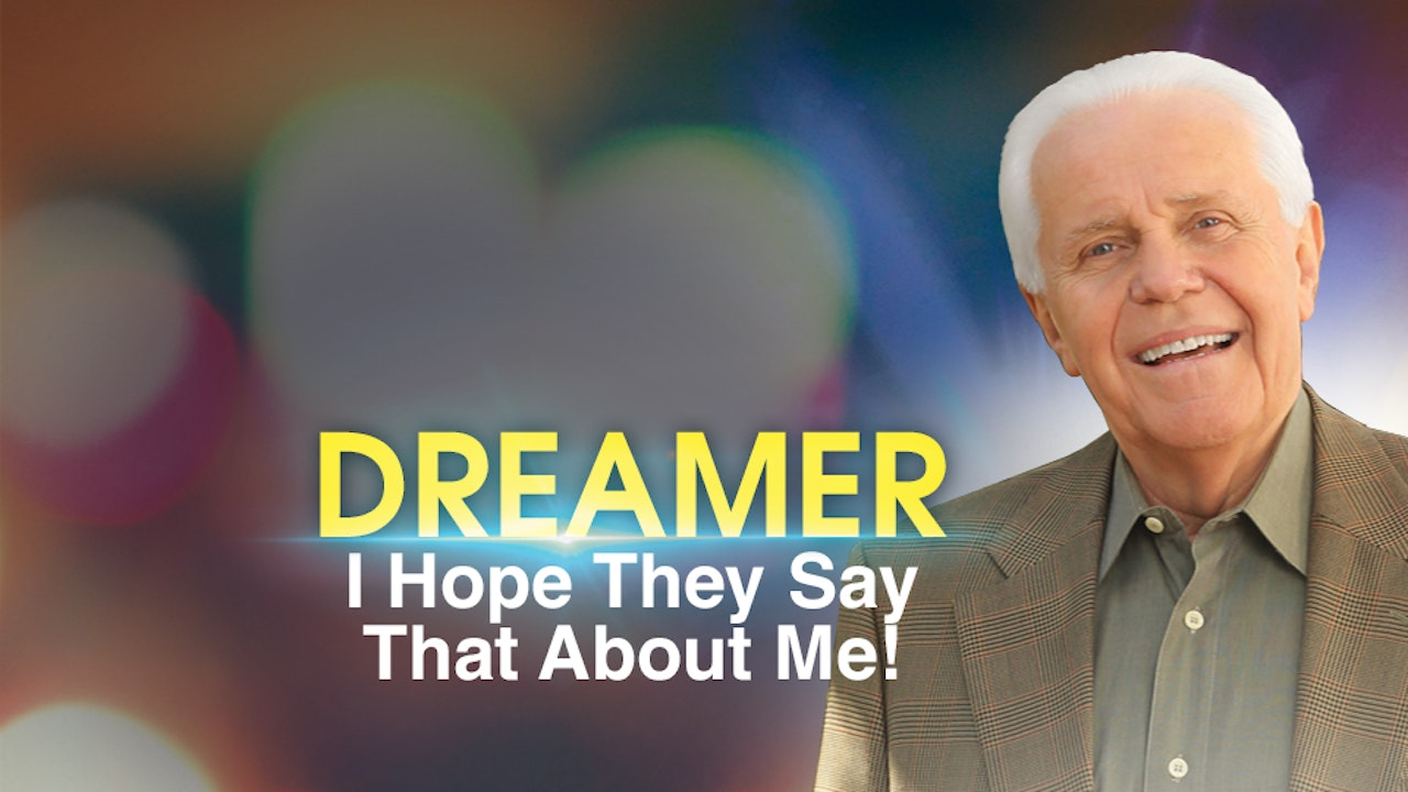 Dreamer: I Hope They Say That About Me!